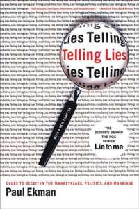 Telling Lies : Clues to Deceit in the Marketplace, Politics, and Marriage (Reissue)
