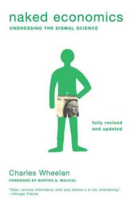 Naked Economics : Undressing the Dismal Science (REV UPD)