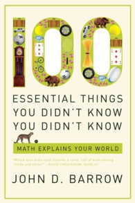 100 Essential Things You Didn't Know You Didn't Know : Math Explains Your World
