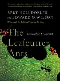 The Leafcutter Ants : Civilization by Instinct