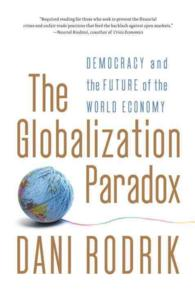 The Globalization Paradox : Democracy and the Future of the World Economy (Reprint)