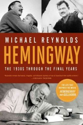 Hemingway : The 1930s through the Final Years (Reprint)