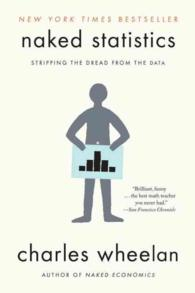 Naked Statistics : Stripping the Dread from the Data (Reprint)