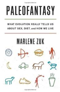 Paleofantasy : What Evolution Really Tells Us about Sex, Diet, and How We Live
