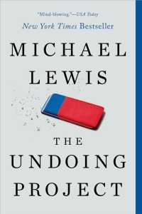 The Undoing Project : A Friendship That Changed Our Minds (Reprint)