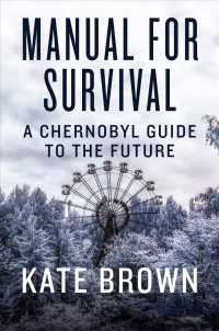 Manual for Survival : A Chernobyl Guide to the Future
