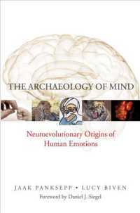 The Archaeology of Mind : Neuroevolutionary Origins of Human Emotions (Norton Series on Interpersonal Neurobiology)