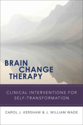 Brain Change Therapy : Clinical Interventions for Self-Transformation