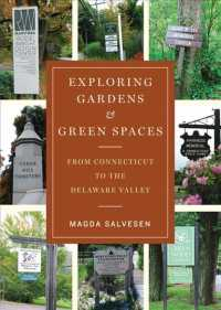 Exploring Gardens and Green Spaces : From Connecticut to the Delaware Valley