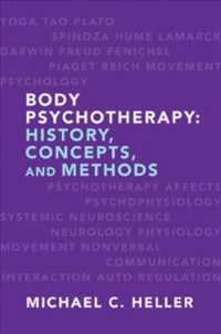 Body Psychotherapy : History, Concepts, and Methods