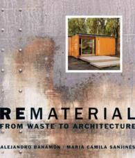 Rematerial : From Waste to Architecture
