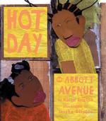 Hot Day on Abbott Avenue (Jane Addams Honor Book (Awards))