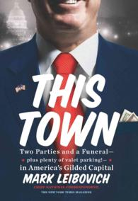 This Town : Two Parties and a Funeral-Plus Plenty of Valet Parking!-in America's Gilded Capital
