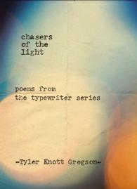Chasers of the Light : Poems from the Typewriter Series