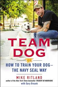 Team Dog : How to Train Your Dog - the Navy Seal Way