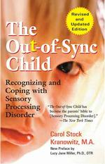 The Out-of-sync Child : Recognizing and Coping with Sensory Processing Disorder (Revised)