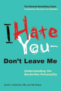 I Hate You--Don't Leave Me : Understanding the Borderline Personality (REV UPD)