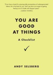 You Are Good at Things : A Checklist