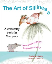 The Art of Silliness : A Creativity Book for Everyone