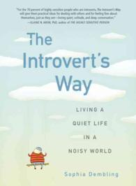 The Introvert&#039;s Way : Living a Quiet Life in a Noisy World