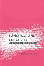 Language and Creativity : The Art of Common Talk