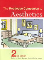 The Routledge Companion to Aesthetics (2ND)