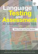 Language Testing and Assessment : An Advanced Resource Book (Routledge Applied Linguistics S.) (New)