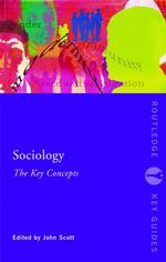 Sociology : The Key Concepts (Routledge Key Guides)