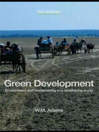 Green Development : Environment and Sustainability in a Developing World (3RD)