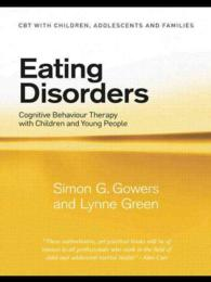 Eating Disorders : Cognitive Behavioural Therapy with Children and Young People (Cbt with Childrenm Adolescents and Familes)