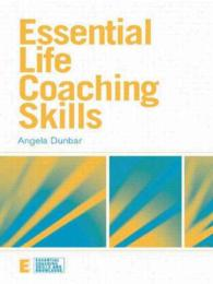 Essential Life Coaching Skills (Essential Coaching Skills and Knowledge)