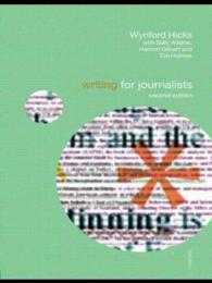Writing for Journalists (Media Skills) (2ND)