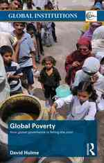 Global Poverty : How Global Governance Is Failing the Poor (Routledge Global Institutions)