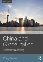 China and Globalization : The Social, Economic, and Political Transformation of Chinese Society (3 Revised)