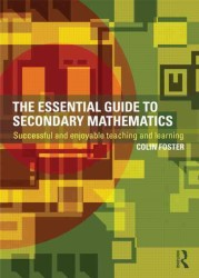 The Essential Guide to Secondary Mathematics : Successful and Enjoyable Teaching and Learning
