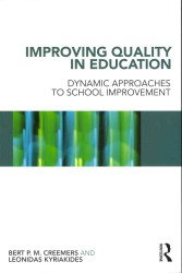 Improving Quality in Education : Dynamic Approaches to School Improvement