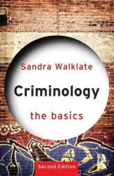 Criminology : The Basics (The Basics) (2ND)