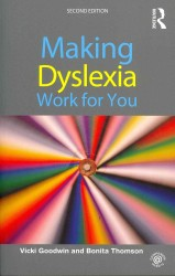 Making Dyslexia Work for You (2ND)