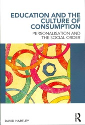 Education and the Culture of Consumption : Personalisation and the Social Order