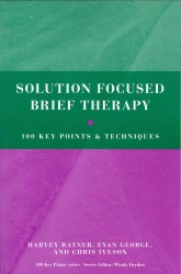 Solution Focused Brief Therapy : 100 Key Points and Techniques (100 Key Points)