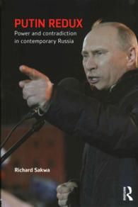 Putin Redux : Power and Contradiction in Contemporary Russia
