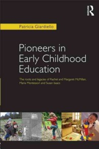 Pioneers in Early Childhood Education : The Roots and Legacies of Rachel and Margaret Mcmillan, Maria Montessori and Susan Isaacs