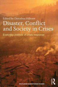 Disaster, Conflict and Society in Crises : Everyday Politics of Crisis Response (Routledge Humanitarian Studies)