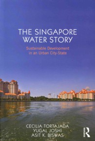The Singapore Water Story : Sustainable Development in an Urban City-State
