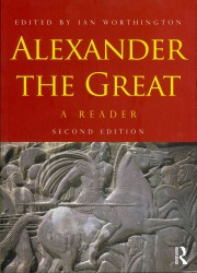 Alexander the Great : A Reader (2ND)