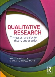 Qualitative Research : The Essential Guide to Theory and Practice