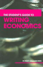 The Student&#039;s Guide to Writing Economics