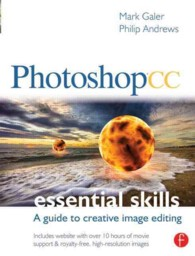 Photoshop CC Essential Skills : A Guide to Creative Image Editing (PAP/PSC)