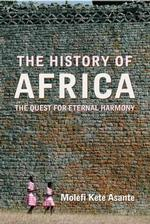 History of Africa : The Quest for Eternal Harmony