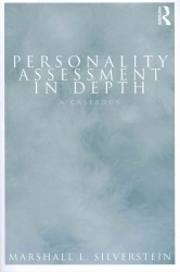 Personality Assessment in Depth : A Casebook (Personality and Clinical Psychology)